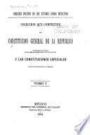 Derecho político de los Estados-Unidos Mexicanos. Colección que comprende la Constitución General de la República
