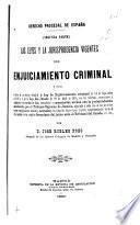 Derecho procesal de España ...: pte. Las leyes y la jurisprudencia vigentes del enjuiciamiento criminal