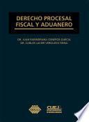Derecho procesal fiscal y aduanero