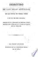Derrotero de las Islas Antillas, de las costas de Tierra Firme y de las del Seno Mexicano