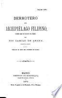 Derrotero del Archipiélago filipino, redactado segun los documentos más recientes ...