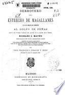 Derrotero del estrecho de Magallanes y de los canales que conducen al folgo de Peñas según los últimos trabajos del capitán de la Marina Real Inglesa Richard C. Mayne publicados en 1871 por el almirantazgo inglés