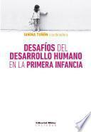 Desafíos del desarrollo humano en la primera infancia