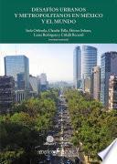 Desafíos urbanos y metropolitanos en México y el mundo