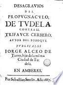 Desagravios del propugnaculo de Tudela contra el trifomce Cerbero autor del Bodoque
