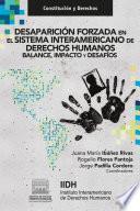 Desaparición forzada en el Sistema Interamericano de Derechos Humanos. Balance, impacto y desafíos.
