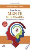 Desarrolla una mente millonaria