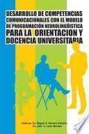 DESARROLLO DE COMPETENCIAS COMUNICACIONALES CON EL MODELO DE PROGRAMACIÓN NEUROLINGÜISTICA PARA LA ORIENTACION Y DOCENCIA UNIVERSITARIA