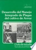 Desarrollo Del Manejo Integrado de Plagas Del Cultivo de Arroz