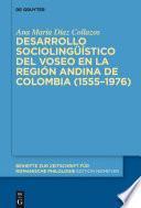 Desarrollo sociolingüístico del voseo en la región andina de Colombia (1555–1976)