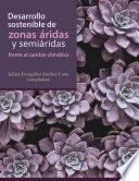 Desarrollo sostenible de zonas áridas y semiáridas frente al cambio climático