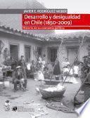 Desarrollo y desigualdad en Chile (1850-2009)