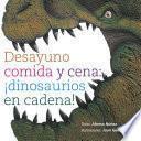 Desayuno, comida y cena: ¡dinosaurios en cadena!