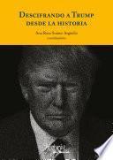 Descifrando a Trump desde la historia