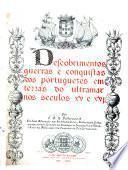Descobrimentos, guerras e conquistas dos portuguezes em terras do ultramar nos seculos xv e xvi