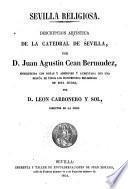 Descripción artística de la catedral de Sevilla... con notas...