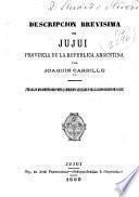 Descripción brevísima de Jujui, provincia de la República Argentina