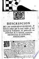 Descripcion De Las Sagradas Glorias, Y festivos cultos que la muy noble, y leal Ciudad de Valladolid ha publicado en celebridad de la defeada canonizacion de fu hijo San Pedro Regalado