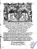 Descripcion del Reyno de Galizia, y de las cosas notables del ... Compuesto por el Licenciado Molina. El qual tratado, va en cinco partes ..