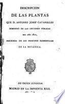 Descripción delas plantas que D.---,demostró en las lecciones públicas del año 1801 precedida de los principios elementales de la Botánica