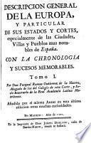 Descripcion General de la Europa y particular de sus Estados ... y pueblos más notables de España