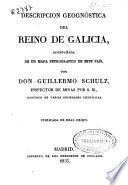 Descripción geognóstica del Reino de Galicia acompañada de un mapa petrográfico de este país