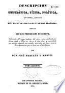 Descripcion geográfica, física, política, estadistica, literaria del reino de Portugal y de los Algarbes comparado los principales de Europa