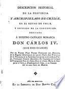 Descripción historial de la provincia y archipiélago de Chilóe. [Followed by] Noticias prácticas, de las islas de Otahiti ó Carolinas