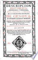 Descripcion historica, chronologica, y genealogica, civil, politica, y militar de la serenissima Republica de Genova, su govierno, reedificacion, conquistas ...