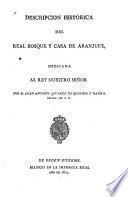 Descripcion historica del real bosque y casa de Aranjuez