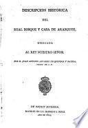 Descripción histórica del Real bosque y casa de Aranjuez ...