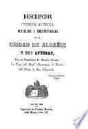 Descripcion historica ... y circunstanciada de la Ciudad de Alcañiz y sus afueras