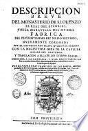 Description breve del monasterio de S. Lorenzo el Real del Escorial. Unica maravilla del mundo. Fabrica del prudentissimo Rey Filipo Segundo ...