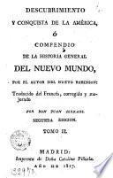 Descubrimiento y conquista de la Amèrica, o, Compendio de la historia heneral del Nuevo Mundo, 2