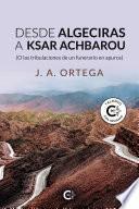 Desde Algeciras a Ksar Achbarou