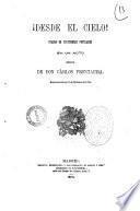 Desde el cielo! cuadro de costumbres populares en un acto original de don Carlos Frontaura
