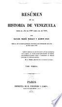 Desde el descubrimiento de su territorio por los casllanos en el siglo vv. hasta el año de 1797. t. 2.-3. Desde el año de 1797 hasta el de 1830. Tiene al fin un breve bosquejo histórico que comprende los años de 1831 hasta 1837