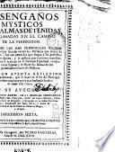 Desengaños mysticos a las almas detenidas o engañadas en el camino de la perfeccion