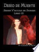 Deseo De Muerte - Series Vínculo De Sangre Libro 12