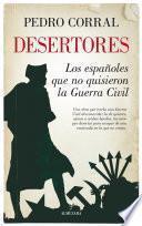 Desertores. Los españoles que no quisieron la Guerra Civil