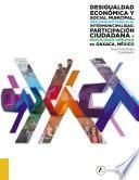 Desigualdad económica y social municipal, seguridad pública, intermunicipalidad, participación ciudadana y movilidad urbana en Oaxaca, México