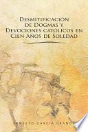Desmitificacion de Dogmas y Devociones Catolicos En Cien Anos de Soledad