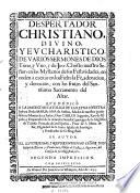 Despertador christiano y eucharistico de varios sermones de Dios Trino y Vno, y de Jesu-Christo Nuestro Señor ...