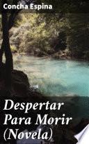 Despertar Para Morir (Novela)