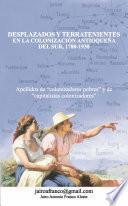 Desplazados y terratenientes en la colonización antioqueña del sur, 1780-1930