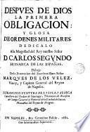 Despues de Dios la primera obligacion y glosa de ordenes militares ...