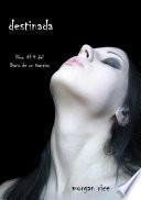 Destinada (Libro #4 del Diario de un Vampiro)