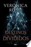Destinos divididos (Las marcas de la muerte 2)