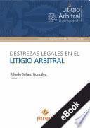 Destrezas legales en el litigio arbitral
