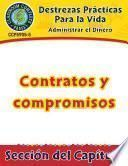 Destrezas Prácticas Para la Vida - Administrar el Dinero: Contratos y compromisos Gr. 9-12+